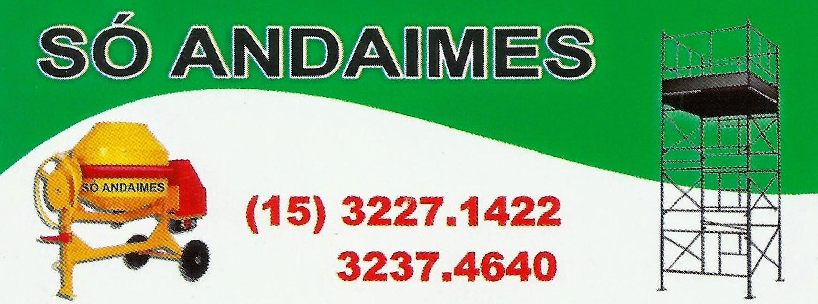 SÓ  ANDAIMES Rua. António Rodrigues Sanches, 150 Jardim do Sol - Sorocaba - SP e-mail: soandaimes@yahoo.com.br tel: (15) 3227-1422 / 3237-4640