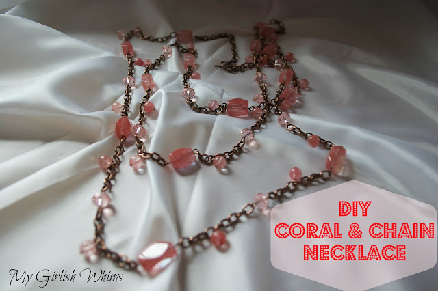 http://www.mygirlishwhims.com/2013/05/diy-coral-chain-necklace.html