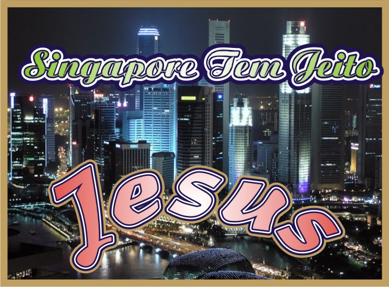 Singapore Tem Jeito Jesus Cristo Nosso Senhor