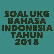 Soal Ukg Bahasa Indonesia Smp Terbaru Tahun 2015 Hanibi