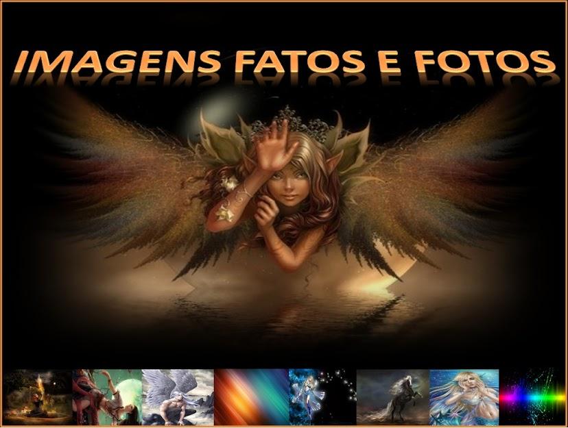 IMAGENS FATOS E FOTOS
