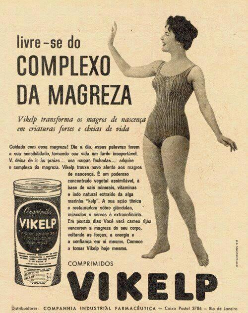 Propaganda dos Comprimidos Vikelp, nos anos 50, que buscava engordar mulheres magras.