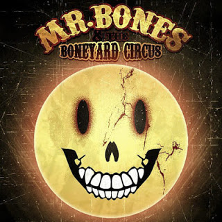 Mr. Bones and The Boneyard Circus
