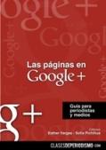 Las páginas en Google+, guía para periodistas y medios.