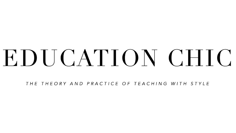 EDUCATION CHIC | THE BLOG