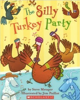 http://www.amazon.com/Silly-Turkey-Party-Steve-Metzger/dp/0545060613/ref=sr_1_1?ie=UTF8&qid=1413759334&sr=8-1&keywords=silly+turkey+party