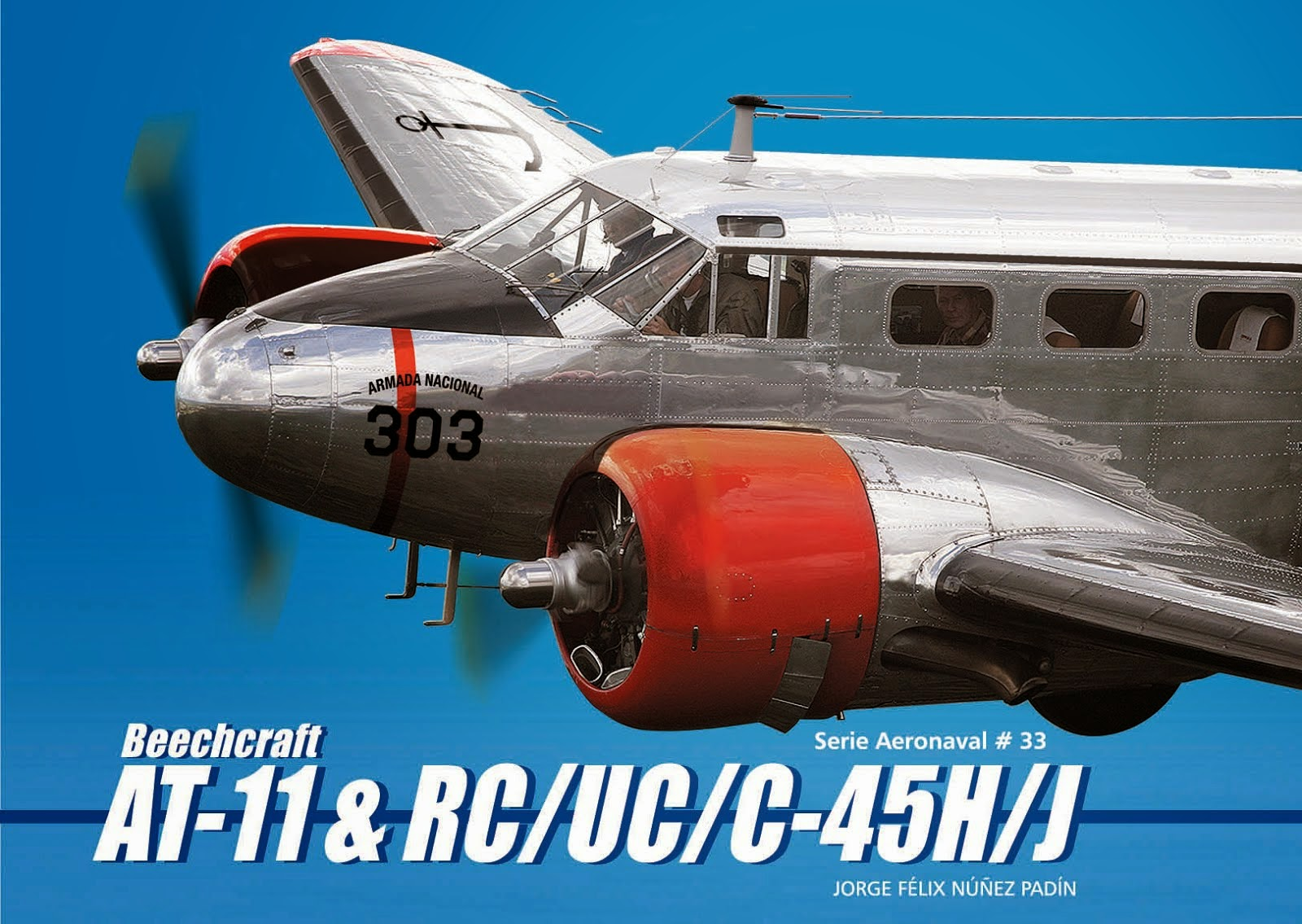 "Serie Aeronaval N°33 ""Beechcraft AT-11 & RC/UC/C-45H/J"""