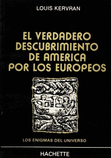 Portada del libro El Verdadero Descubrimiento de América por los Europeos de Louis Kervran, en la colección Los Enigmas del Universo de Hachette