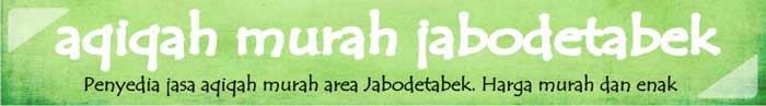 Aqiqah Murah Aqiqah Jakarta Aqiqah Bogor Aqiqah Depok Aqiqah Tangerang  Aqiqah Bekasi