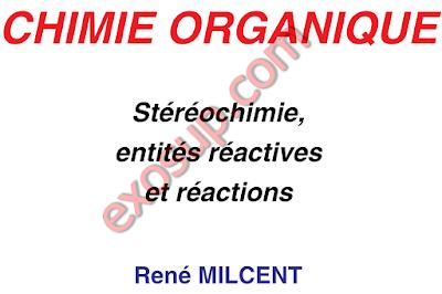 CHIMIE ORGANIQUE René MILCENT