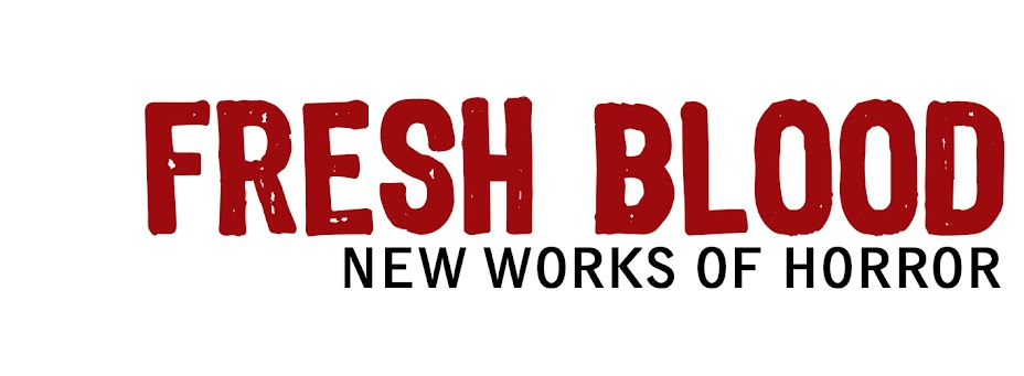Fresh Blood: New Horror Fiction