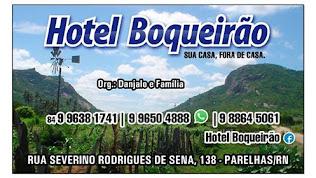 HOTEL BOQUERÃO - PARELHAS - RN FONE: (84) 98864 5061 - 99638 1741 - 99650 4888