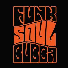 Funk Soul Bubba