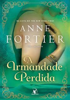 A Irmandade perdida, Anne Fortier, Editora Arqueiro