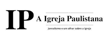 A Igreja Paulistana - Jornalismo e um olhar sobre a Igreja