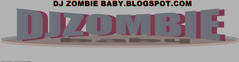 DJ ZOMBIE BABY.BLOGSPOT.COM