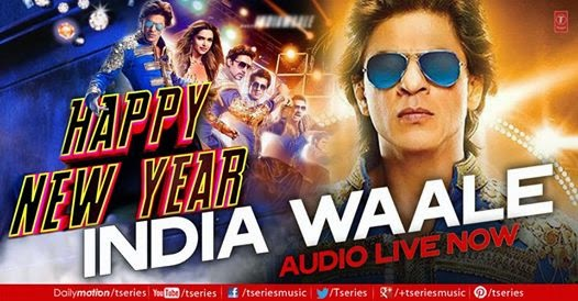 INDIA WAALE LYRICS - HAPPY NEW YEAR MOVIE