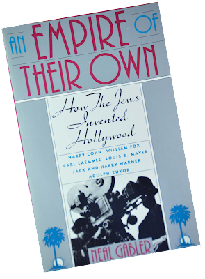 An Empire of Their Own, How the Jews Invented Hollywood