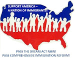 PASS THE DREAM ACT & COMPREHENSIVE IMMIGRATION REFORM NOW!
