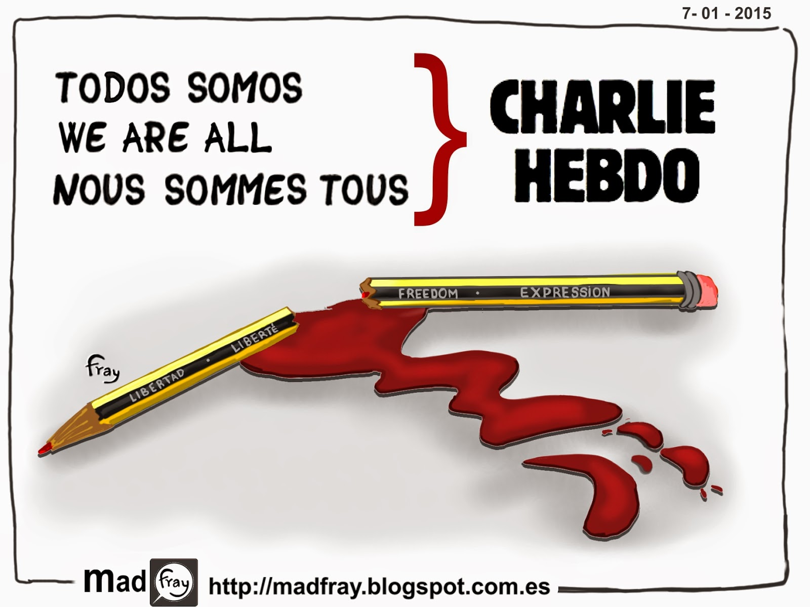 Viñeta satírica de protesta por el atentado terrorista a la la revista satírica Charlie Hebdo Todos somos Charlie Hebo, We are all Charlie Hebo, Nous sommes tous Charlie Hebo