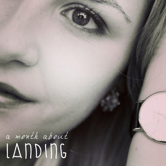 MY LIFE | A MONTH LANDING