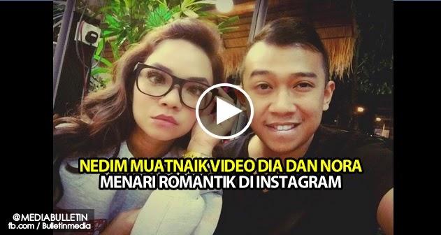 Nedim Muatnaik Video Dia Dan Nora Menari Romantik Di Instagram