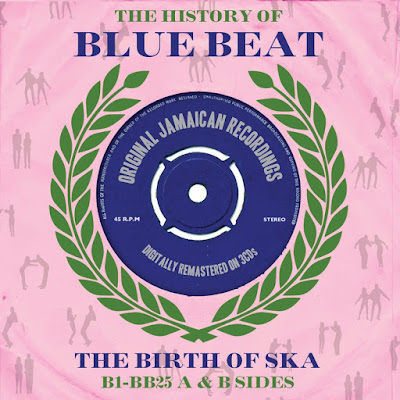 THE HISTORY OF BLUE BEAT - The Birth Of Ska - B1 BB25 A & B Sides (2011)