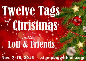 12 Tags of Christmas with Loll & Friends