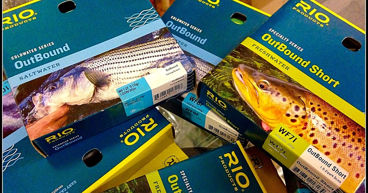 Gorge Fly Shop Blog Rio Outbound Fly Lines
