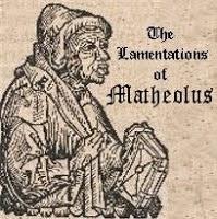 http://no-maam.blogspot.ca/2003/01/lamentations-of-matheolus.html
