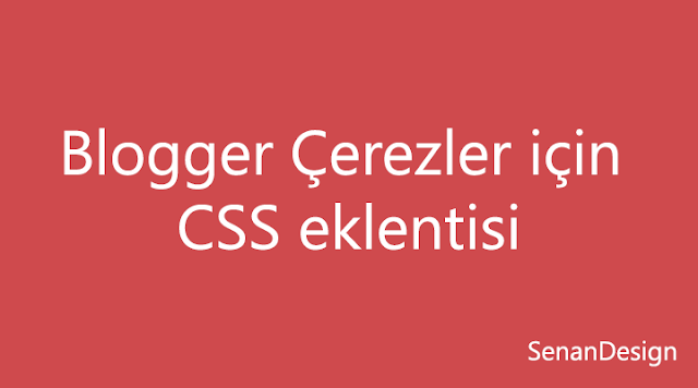 Blogger Çerezler için CSS eklentisi