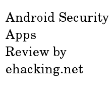 http://www.ehacking.net/2014/01/5-android-security-apps.html