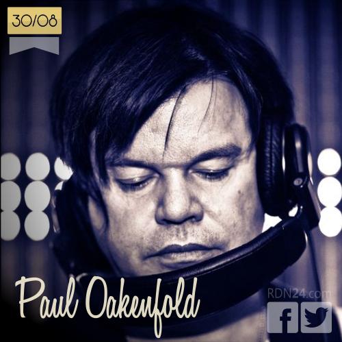 30 de agosto | Paul Oakenfold - @pauloakenfold | Info + vídeos