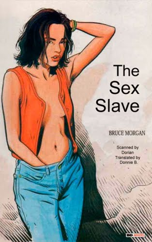 For Adults Only! List of the books: 1. The Sex Slave - 152p