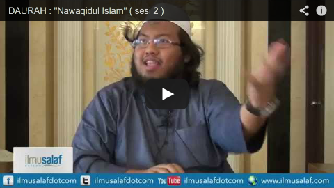 "DAURAH : ""Nawaqidul Islam"" ( sesi 2 )"