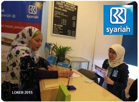 Loker Bank BRI Terbaru, Info kerja terbaru 2015, Peluang karir BRI Syariah