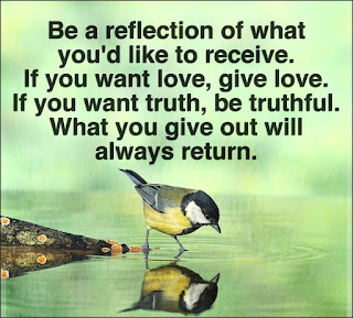 Staying Alive is Not Enough :Be a reflection of what you'd like to receive. If you want love, give love. If you want truth, be truthful. What you give out will always return.