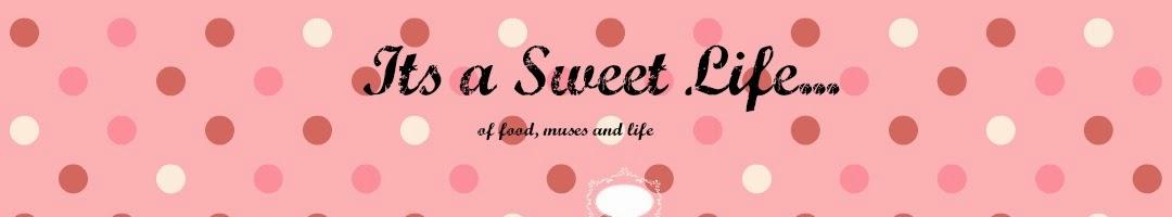 Its a Sweet Life