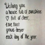 Wishing you a house full of sunshine......