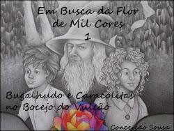 Em Busca da Flor de Mil Cores 1 - Bugalhudo e Caracolitas no Bocejo do Vulcão