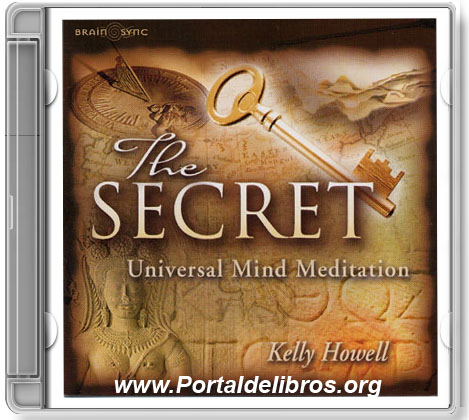 The Secret Universal Mind Meditation Kelly Howell Audiolibro