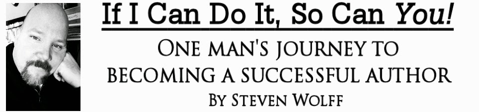 If I Can Do It, So Can You! One Man's Journey To Becoming A Successful Author.