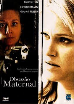 Baixar Filmes Obsessão Materna | Dublado | Assistir Online Gratis