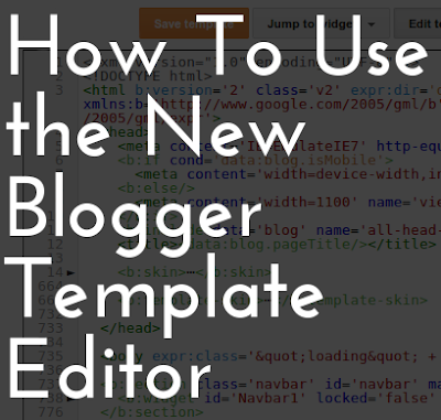 how to use the new Blogger template editor