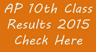 AP SSC Result 2015 With Subject wise Marks - 10th class results released