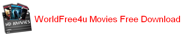 WorldFree4u | 9xmovies Full Movies Free Download 480p 720p 300mb