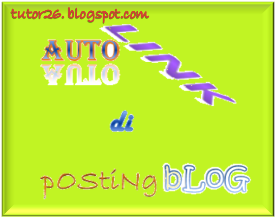 SEO Tips: Script Auto Link/Smart Link di Posting Blog