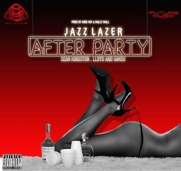Jazz Lazer - After Party (Feat. Sean Kingston, Lloyd & Iamsu!)