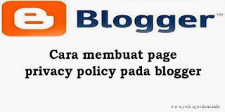 Cara membuat page privacy policy pada blogger