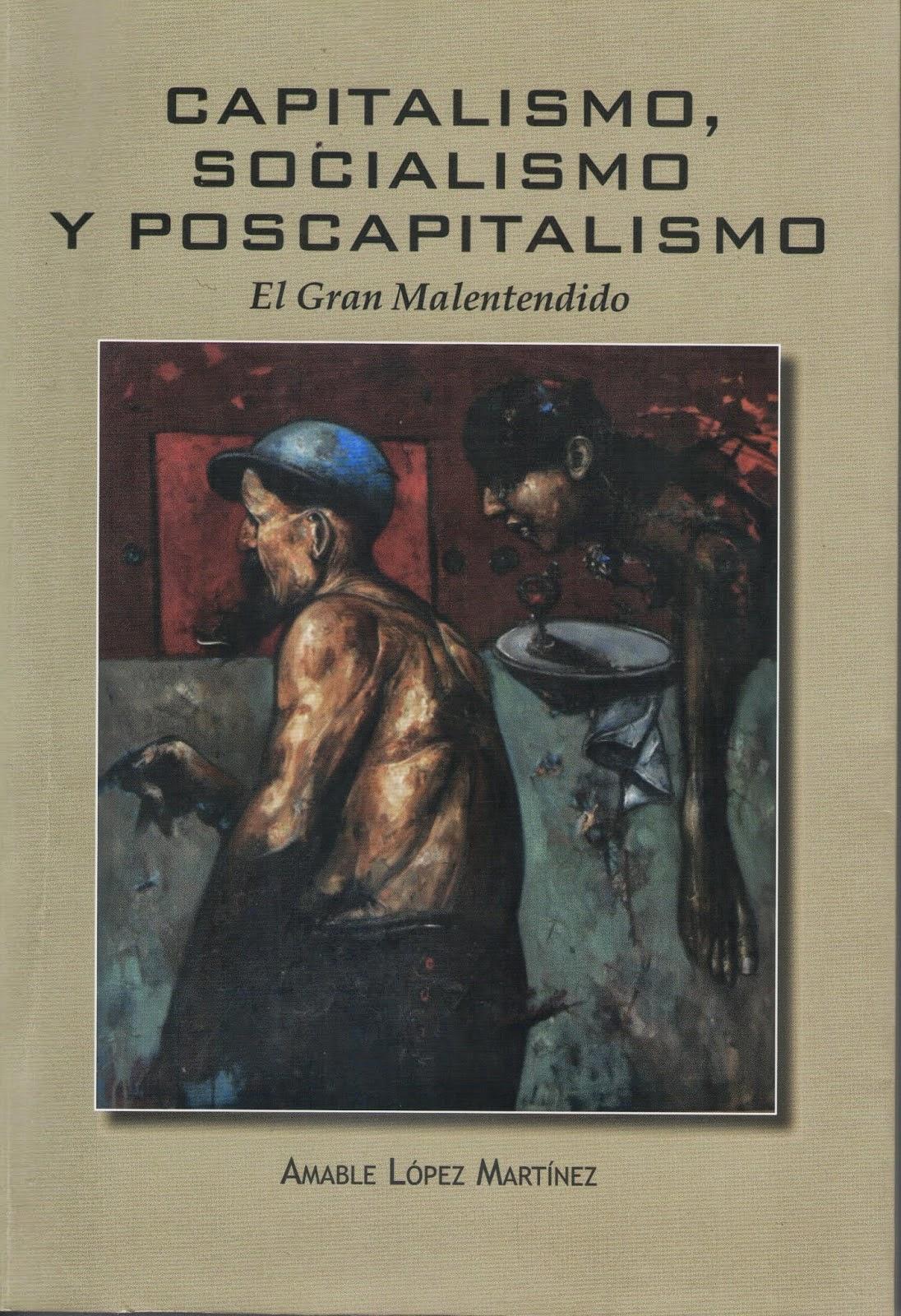 Capitalismo, Socialismo y Poscapitalismo